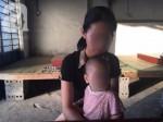 """Hà Nội: Ai là """"tác giả"""" của bé gái 11 tháng tuổi sau khi mẹ ép bị giao cấu với 3 người đàn ông?"""